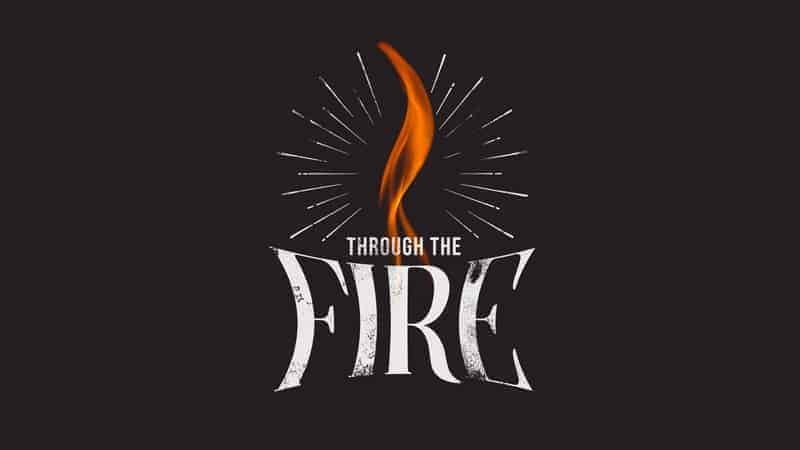 Series: Through the Fire | Grow Youth Ministry Curriculum