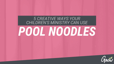 5 CREATIVE WAYS YOUR CHILDREN'S MINISTRY CAN USE POOL NOODLES