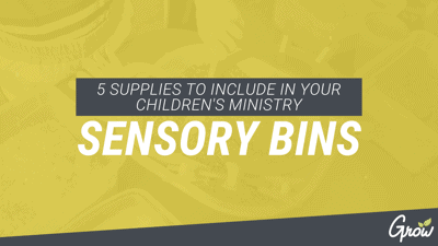 5 SUPPLIES TO INCLUDE IN YOUR CHILDREN'S MINISTRY SENSORY BINS